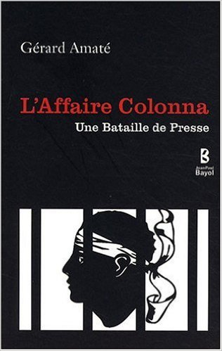 L'Affaire Colonna – Une Bataille de Presse