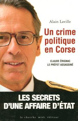 Un crime politique en Corse – Claude Érignac, le préfet assassiné